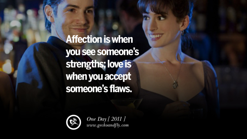 Affection is when you see someone's strengths; love is when you accept someone's flaws. One Day instagram pinterest facebook twitter tumblr quotes life funny best inspirational