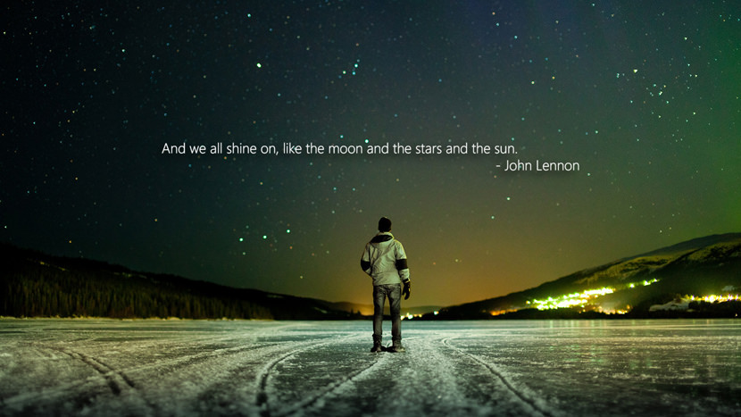 And we all shine on, like the moon and the stars and the sun.