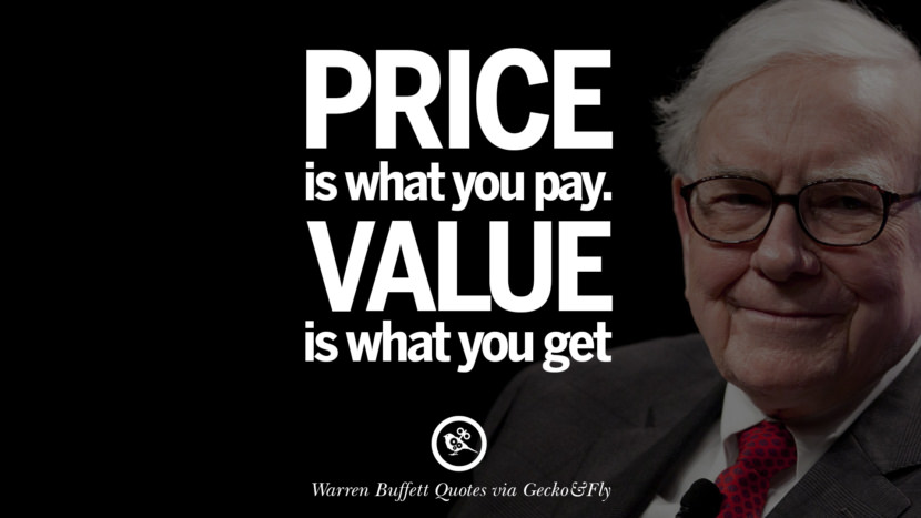 Price is what you pay. Value is what you get. Best Warren Buffett Quotes on Investment, Life and Making Money