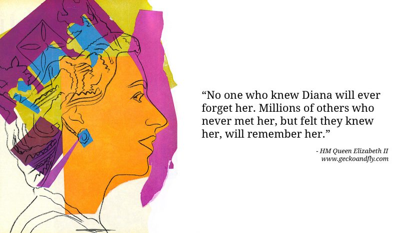 No one who knew Diana will ever forget her. Millions of others who never met her, but felt they knew her, will remember her.