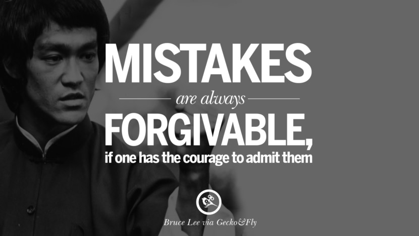 Mistakes are always forgivable, if one has the courage to admit them. best inspirational tumblr quotes instagram Quotes from Bruce Lee's Martial Arts Movie kung fu Ip man
