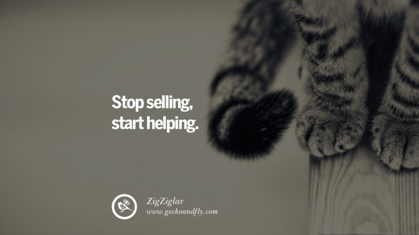 STOP SELLING. START HELPING. - ZigZiglar Inspiring & Successful Quotes for Small Medium Business Startups best inspirational tumblr quotes instagram