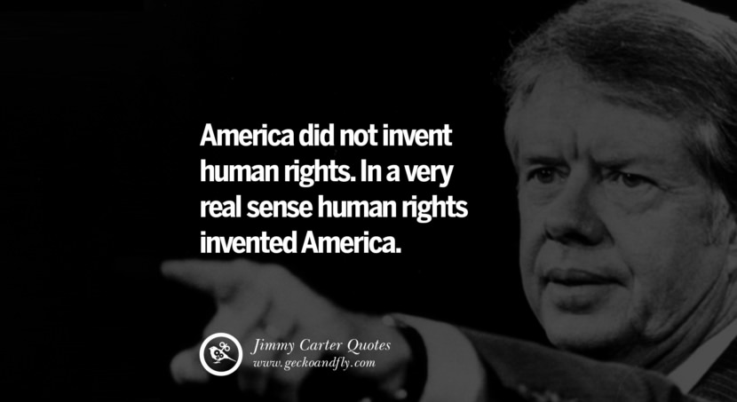 America did not invent human rights. In a very real sense human rights invented America. Quote by Jimmy Carter