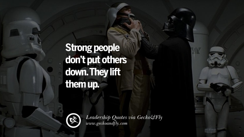 Strong people don't put others down. They lift them up.