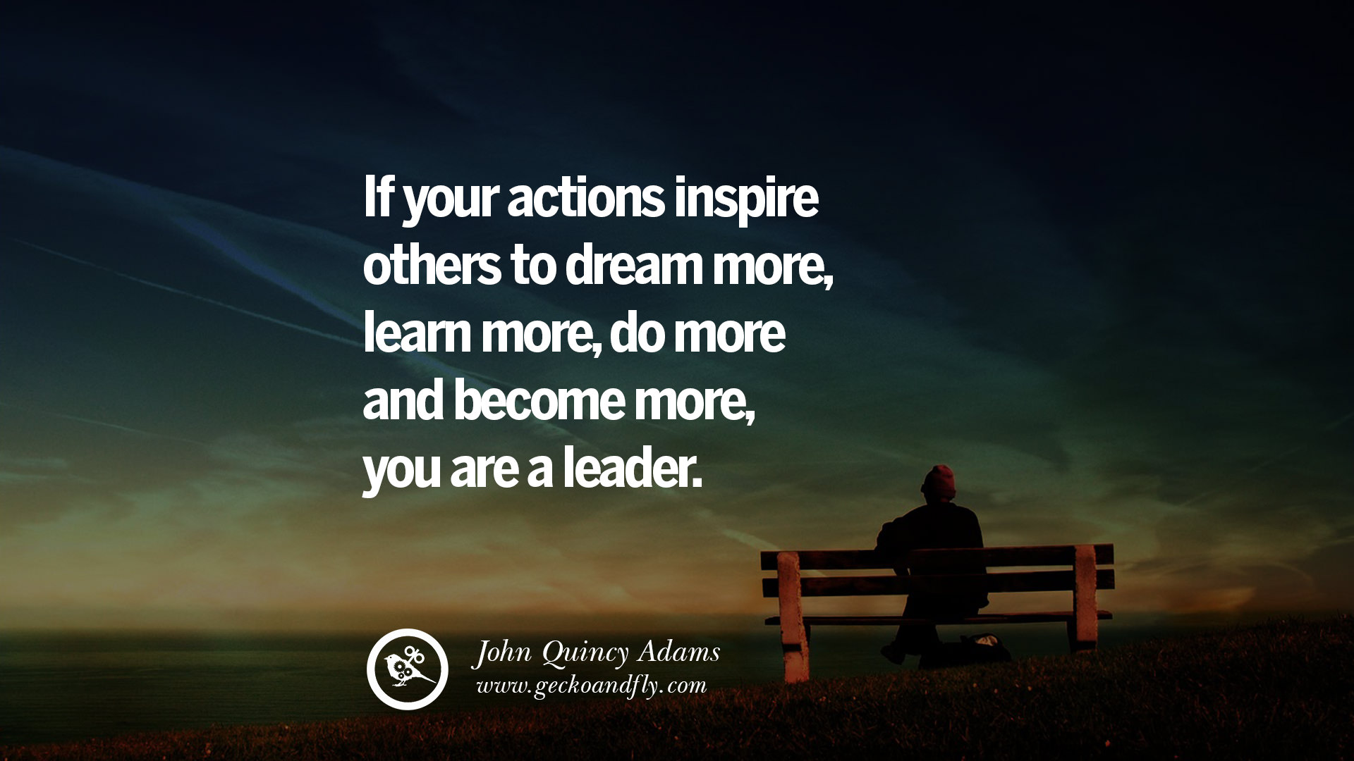 uplifting and motivational quotes on management leadership if your actions inspire others to dream more learn more do more and become more you are a leader john quincy adams
