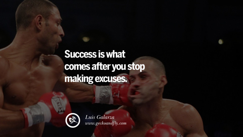 Success is what comes after you stop making excuses. - Luis Galarza Motivational Quotes for Small Startup Business Ideas Start up instagram pinterest facebook twitter tumblr quotes life funny best inspirational