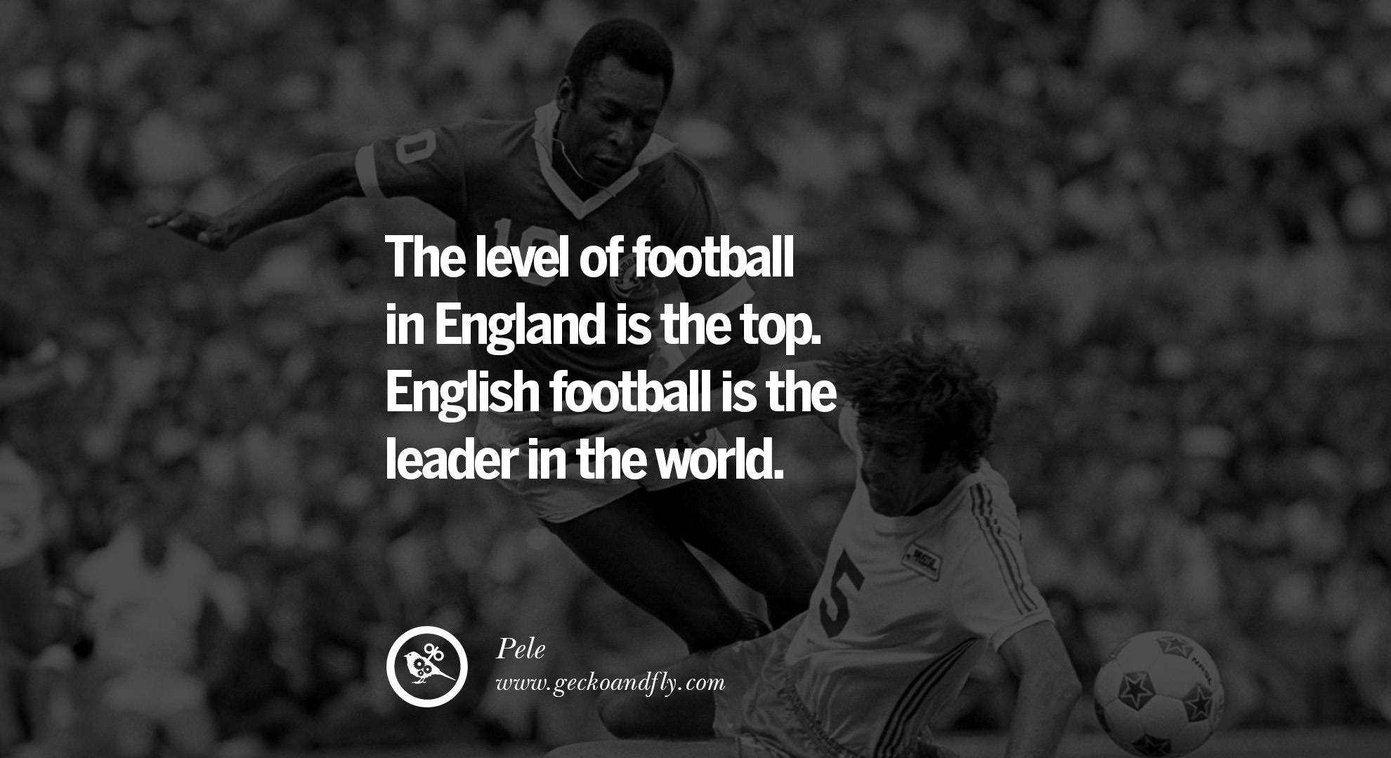 Top Quotes 12 Inspiring Quotes From Pele The Greatest Football Legend