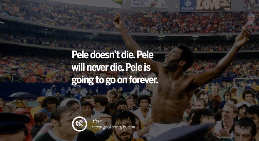 football fifa brazil world cup 2014 Pele doesn't die. Pele will never die. Pele is going to go on forever. Quote by Pele