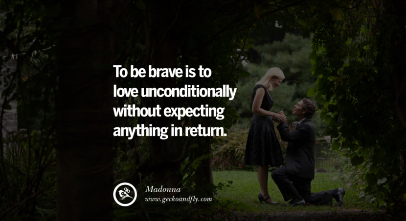 quotes about love To be brave is to love unconditionally without expecting anything in return. - Madonna instagram pinterest facebook twitter tumblr quotes life funny best inspirational