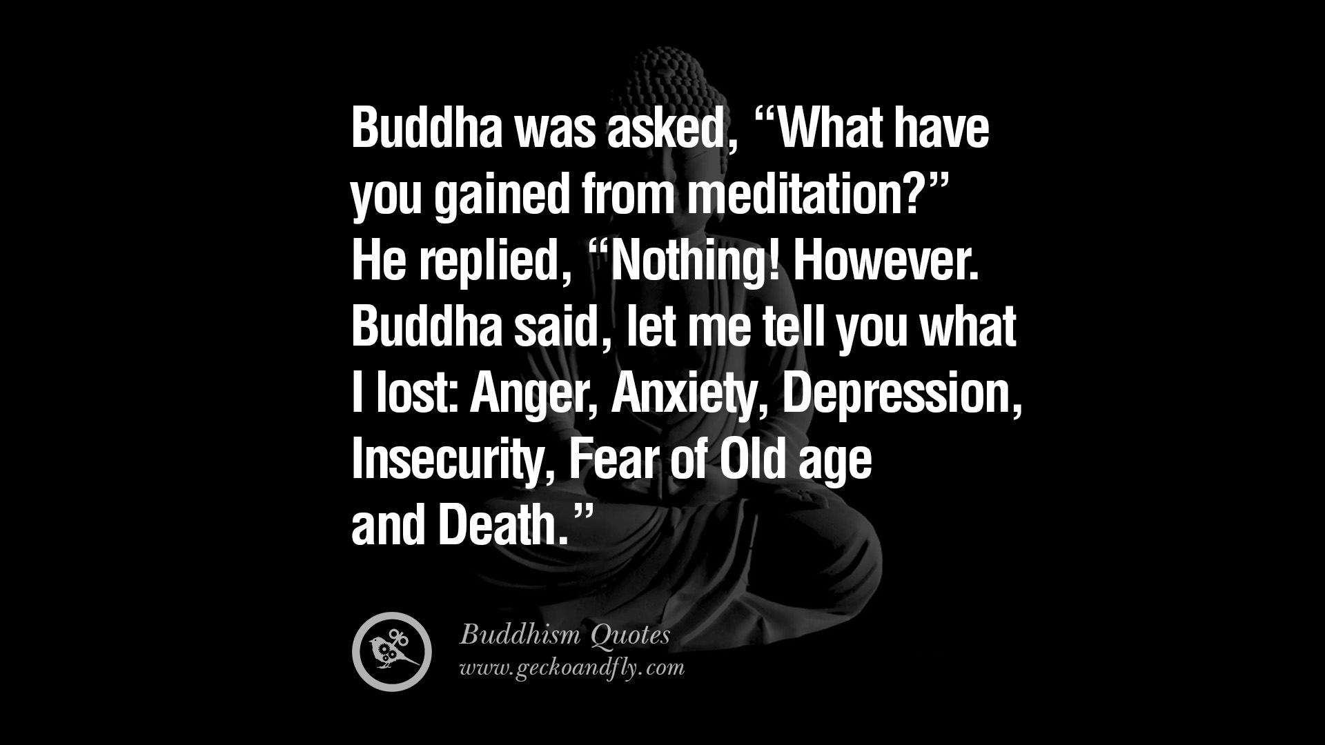 Buddha said let me tell you what i lost anger anxiety depression insecurity fear of old age and death bodhidharma quotes path enlightment
