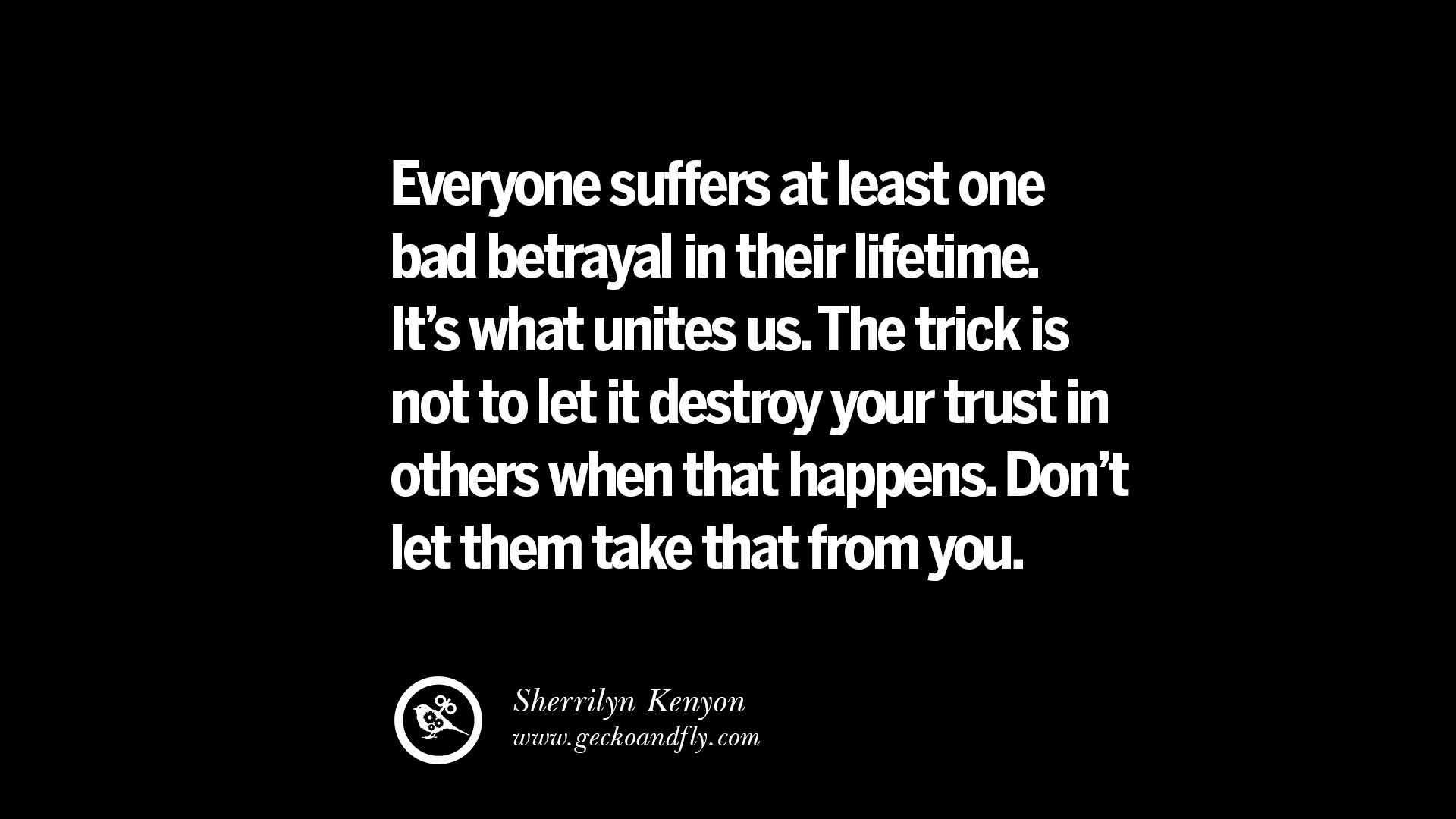 Quotes About Loyalty And Betrayal Amusing 25 Quotes On Friendship Trust Love And Betrayal  Geckoandfly 2018