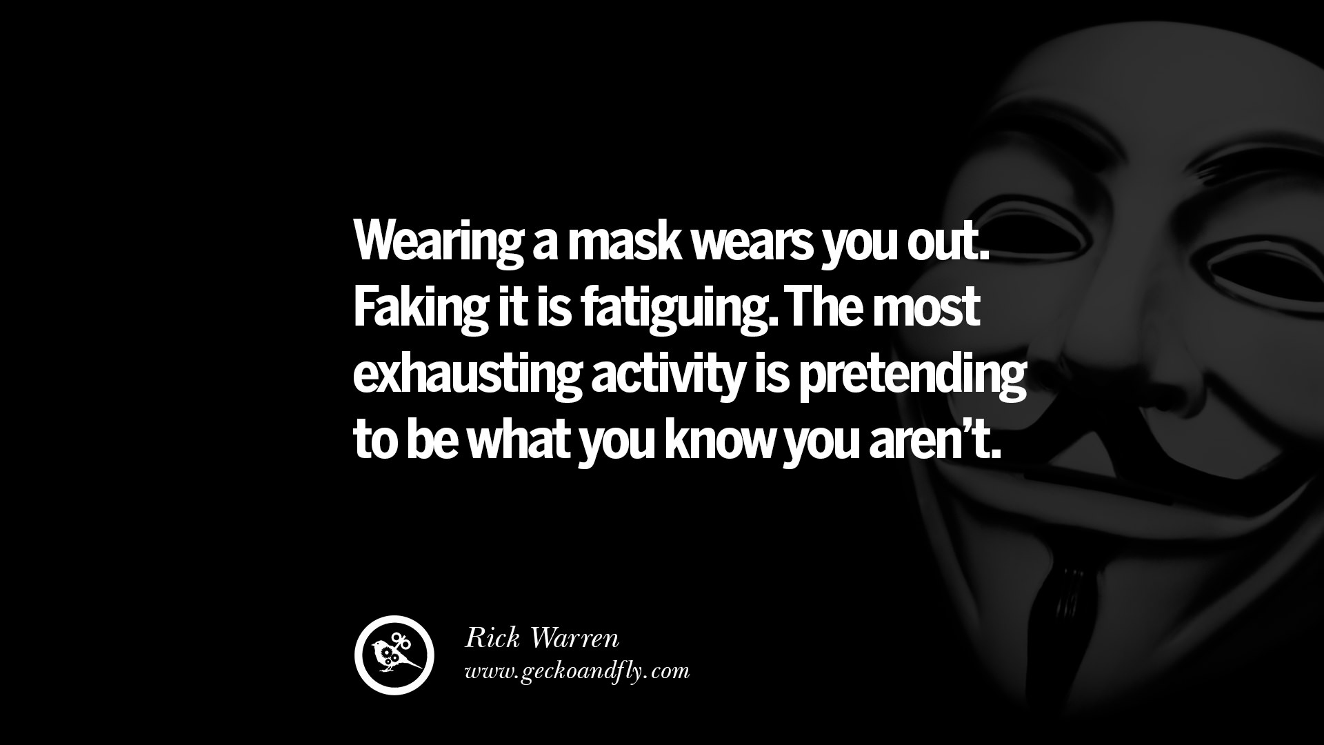 Wearing a mask wears you out Faking it is fatiguing The most exhausting activity