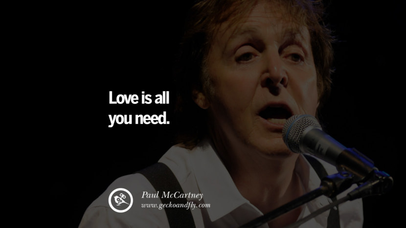 Quote by Paul McCartney on Vegetarianism, Life and Love Love is all you need. best inspirational tumblr quotes instagram