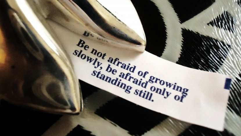 Be not afraid of growing slowly, be afraid only of standing still. Best Inspirational Chinese Japanese Fortune Cookie Quotes and Sayings On Life For Facebook And Tumblr