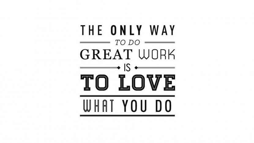 The only way to do great work is to love what you do. - Steve Jobs 35 Best Inspirational Quotes About Life By Famous People Typography Font Poster