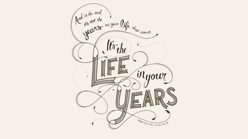 In the end, it's not the years in your life that count. It's the life in your years. – Abraham Lincoln 35 Best Inspirational Quotes About Life By Famous People Typography Font Poster