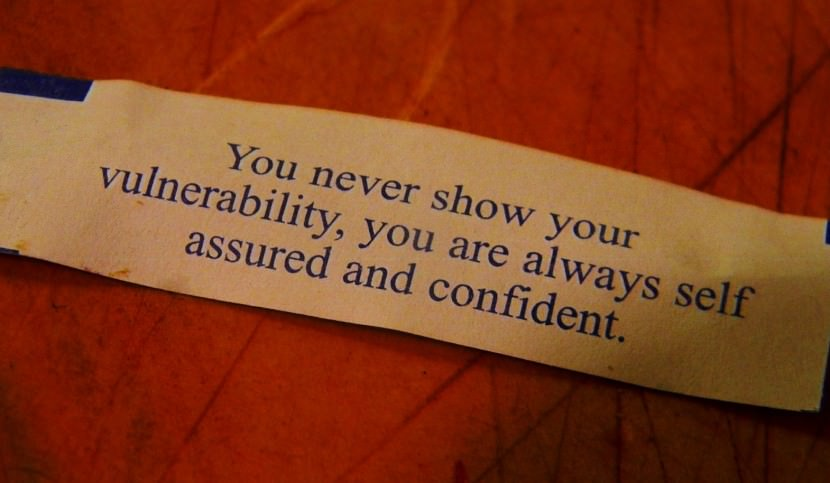 You never show your vulnerability, you are always self assured and confident. Best Inspirational Chinese Japanese Fortune Cookie Quotes and Sayings On Life For Facebook And Tumblr