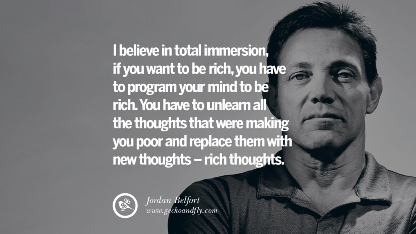 I believe in total immersion, if you want to be rich, you have to program your mind to be rich. You have to unlearn all the thoughts that were making you poor and replace them with new thoughts – rich thoughts. best inspirational quotes tumblr quotes instagram