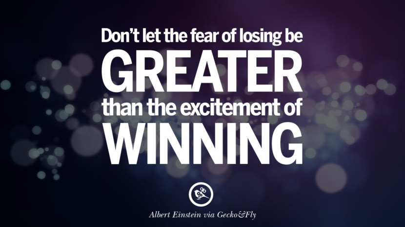 Don't let the fear of losing be greater than the excitement of winning. - Robert Kiyosaki Eye Opening Quotes That Will Inspire Success