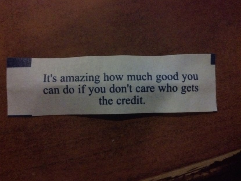 it's amazing how much good you can do if you don't care who gets the credit. Best Inspirational Chinese Japanese Fortune Cookie Quotes and Sayings On Life For Facebook And Tumblr
