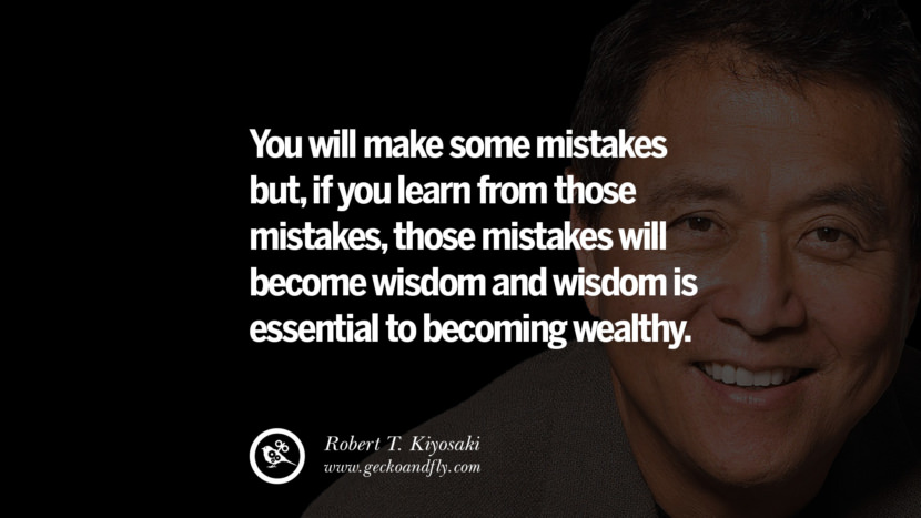 instagram pinterest facebook twitter tumblr quotes life best inspirational robert kiyosaki rich dad poor dad cashflow pdf book quotes You will make some mistakes but, if you learn from those mistakes, those mistakes will become wisdom and wisdom is essential to becoming wealthy.
