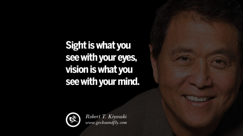 Sight is what you see with your eyes, vision is what you see with your mind. best inspirational tumblr quotes instagram robert kiyosaki rich dad poor dad cashflow pdf book quotes
