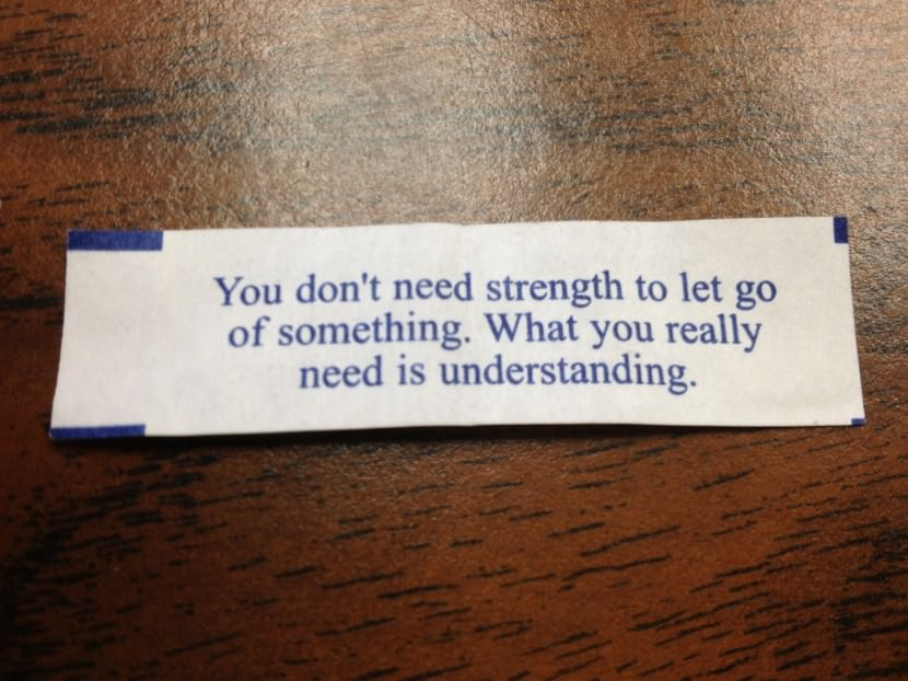 you don't need strength to let go of something. What you really need is understanding. Best Inspirational Chinese Japanese Fortune Cookie Quotes and Sayings On Life For Facebook And Tumblr