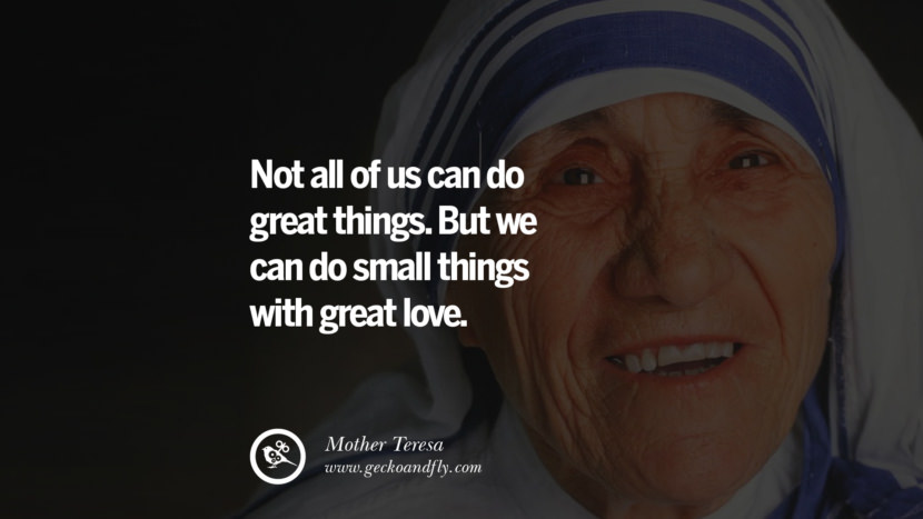 Feminism Women Quotes Movement Second Third Wave Not all of us can do great things. But we can do small things with great love. - Mother Teresa instagram pinterest facebook twitter tumblr quotes life funny best inspirational