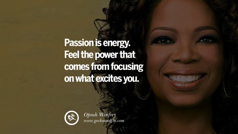 Feminism Women Quotes Movement Second Third Wave Passion is energy. Feel the power that comes from focusing on what excites you. - Oprah Winfrey instagram pinterest facebook twitter tumblr quotes life funny best inspirational