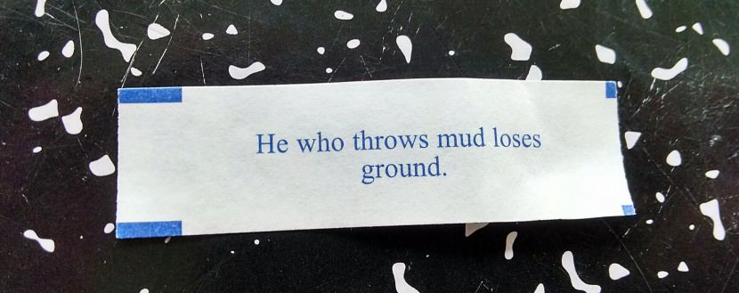 he who throws mud loses ground. Best Inspirational Chinese Japanese Fortune Cookie Quotes and Sayings On Life For Facebook And Tumblr