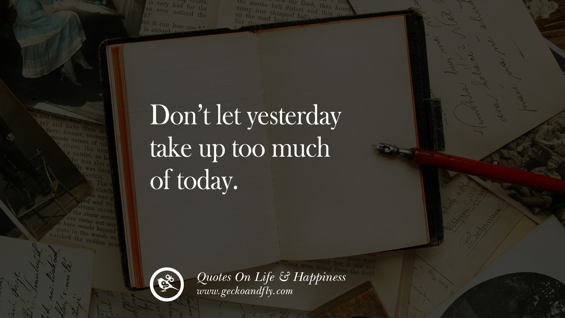 Donu0027t Let Yesterday Take Up Too Much Of Today. Happy Life Quote Instagram