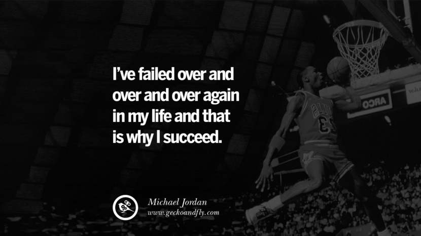 I've failed over and over and over again in my life and that is why I succeed. - Michael Jordan quotes believe in yourself never give up twitter reddit facebook pinterest tumblr Motivational Quotes For Entrepreneur On Starting A Home Based Small Business
