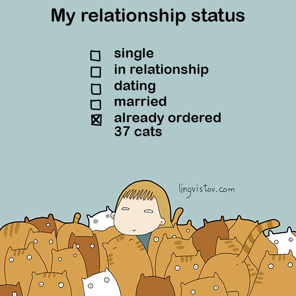 My relationship status - Single - In Relationship - Dating - Married - Already ordered 37 cats doodles776