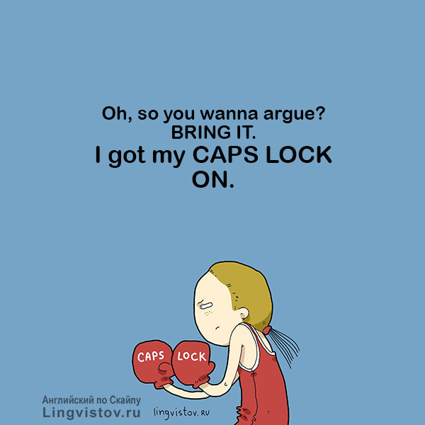 Oh, so you wanna argue? BRING IT. I got my CAPS LOCK ON. Funny Sarcastic Come Back Quotes For Your Facebook Friends And Enemies smartphone youtube stupid message status instagram facebook twitter pinterest