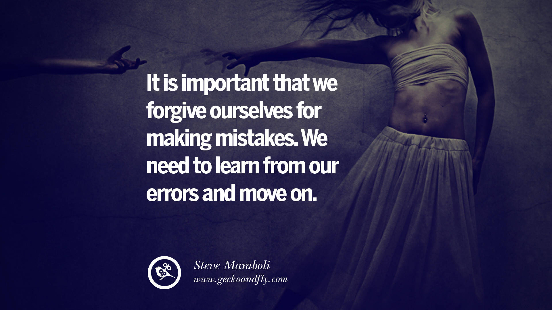 moving on quotes for girls 3 tumblr It is important that we forgive ourselves for making mistakes we need to learn from