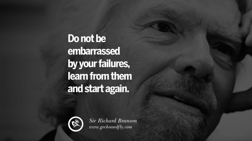 Do not be embarrassed by your failures, learn from them and start again. sir richard branson necker island book house quotes wife worth wiki virgin space biography pinterest instagram facebook twitter