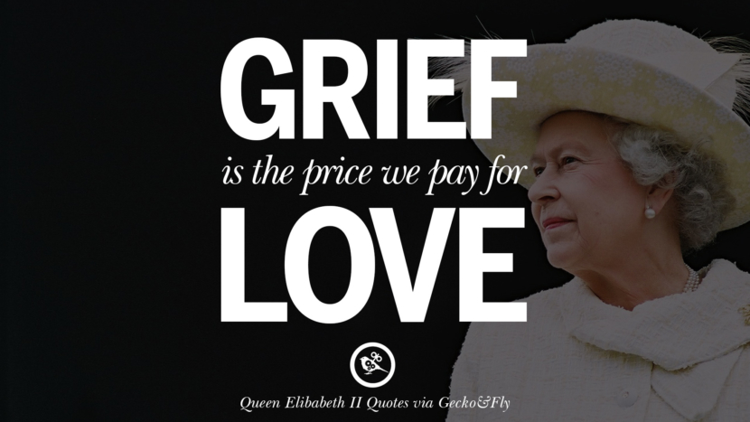 Grief is the price we pay for love. Quotes By Queen Elizabeth II