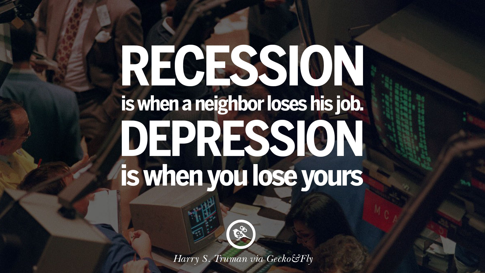 Depression Quote 10 Great Quotes On The Global Economic Current Recession And