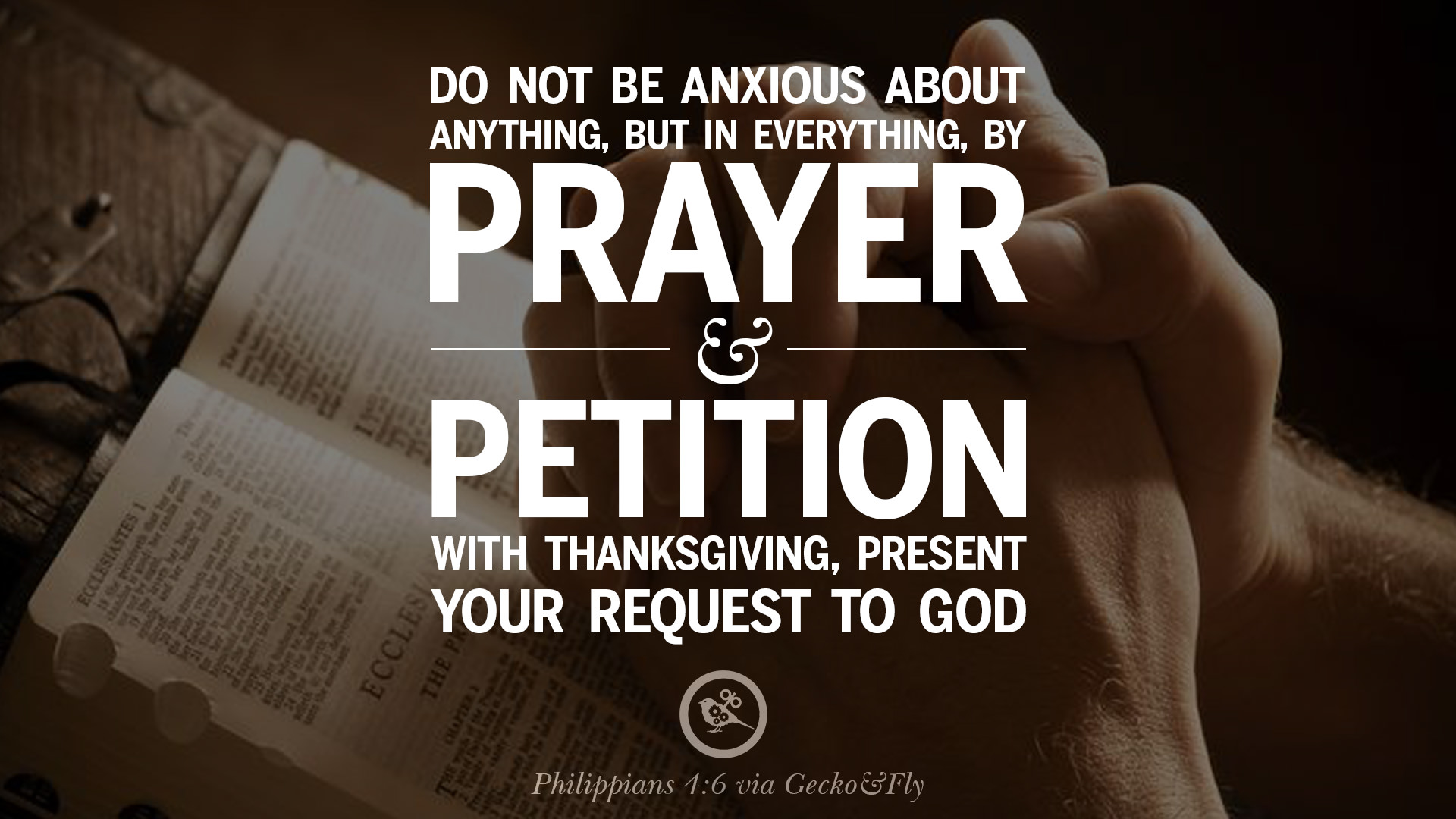 Donu0027t Be Anxious About Anything, But In Everything, By Prayer And Petition  With Thanksgiving, Present You Request To God. U2013 Philippians 4:6