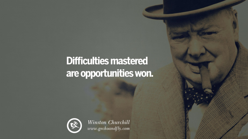 Difficulties mastered are opportunities won. Sir Winston Leonard Spencer Churchill Quotes and Speeches on Success, Courage, and Political Strategy instagram pinterest facebook twitter ww2 frases facts movie bbc
