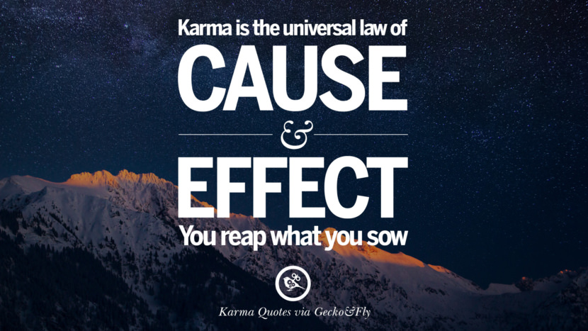 Karma is the universal law of cause and effect. You reap what you sow. Good Karma Quotes on Relationship, Revenge and Life best tumblr quotes instagram pinterest Inspiring
