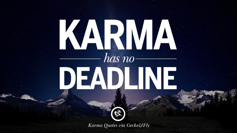 Karma has no deadline. Good Karma Quotes on Relationship, Revenge and Life best tumblr quotes instagram pinterest Inspiring