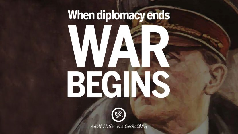 When diplomacy ends, war begins. Adolf Hitler best tumblr instagram pinterest inspiring mein kampf politics nationalism patriotism war