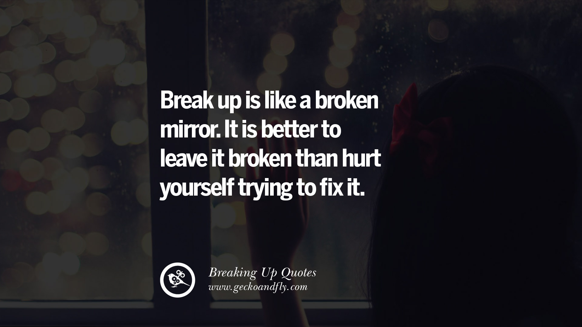 40 Quotes On Getting Over A Break Up After A Bad Relationship