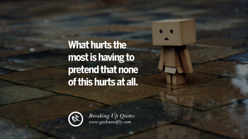 What hurts the most is having to pretend that none of this hurts at all.