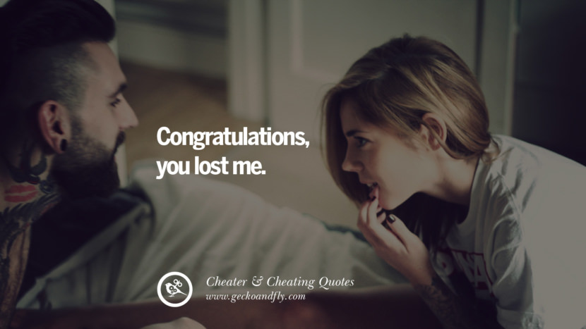 Congratulations, you lost me. best tumblr quotes instagram pinterest Inspiring cheating men cheater boyfriend liar husband