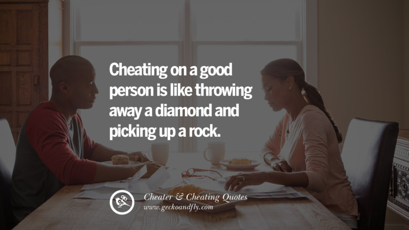 Cheating on a good person is like throwing away a diamond and picking up a rock. best tumblr quotes instagram pinterest Inspiring cheating men cheater boyfriend liar husband