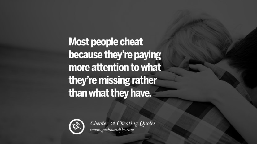 Most people cheat because they're paying more attention to what they're  missing