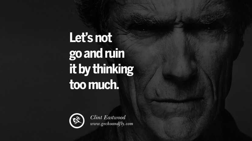 Let's not go and ruin it by thinking too much.