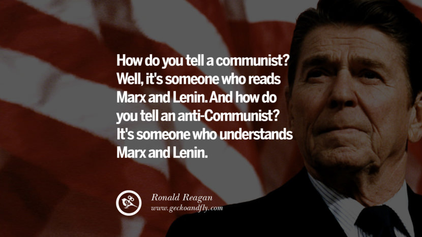 How do you tell a communist? Well, it's someone who reads Marx and Lenin. And how do you tell an anti-Communist? It's someone who understands Marx and Lenin. best president ronald reagan quotes tumblr instagram pinterest inspiring library airport uss school
